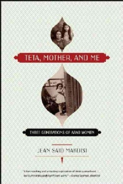 Teta, Mother, and Me: Three Generations of Arab Women (Paperback)