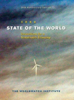 State of the World 2008: Innovations for a Sustainable Economy (Paperback)