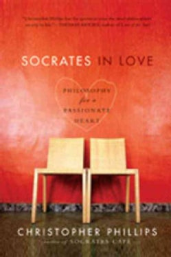Socrates in Love: Philosophy for a Die-Hard Romantic (Paperback)