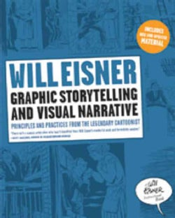 Graphic Storytelling and Visual Narrative: Principles and Practices from the Legendary Cartoonist (Paperback)