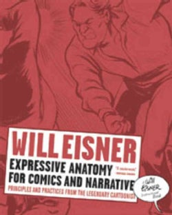 Expressive Anatomy for Comics and Narrative: Principles and Practices from the Legendary Cartoonist (Paperback)