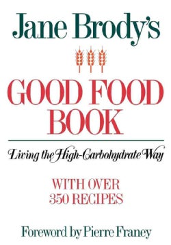 Jane Brody's Good Food Book: Living the High-carbohydrate Way (Paperback)