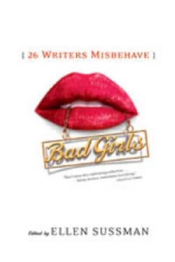 Bad Girls: 26 Writers Misbehave (Paperback)