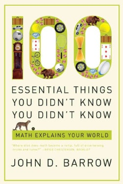 100 Essential Things You Didn't Know You Didn't Know: Math Explains Your World (Paperback)