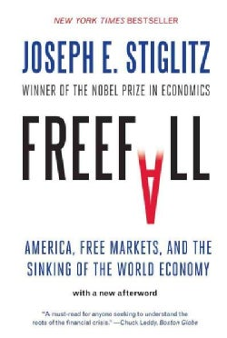 Freefall: America, Free Markets, and the Sinking of the World Economy (Paperback)