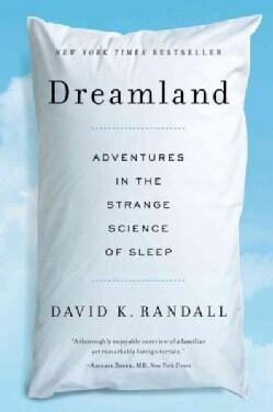 Dreamland: Adventures in the Strange Science of Sleep (Paperback)