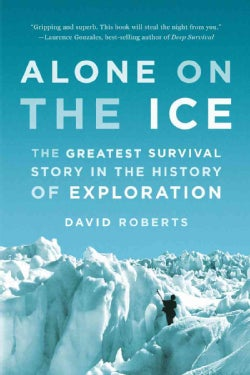 Alone on the Ice: The Greatest Survival Story in the History of Exploration (Paperback)