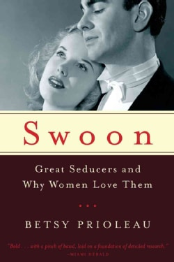 Swoon: Great Seducers and Why Women Love Them (Paperback)