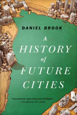 A History of Future Cities (Paperback)