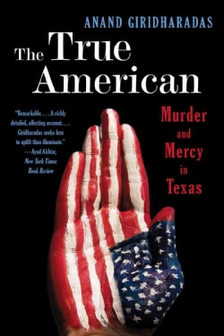 The True American: Murder and Mercy in Texas (Paperback)