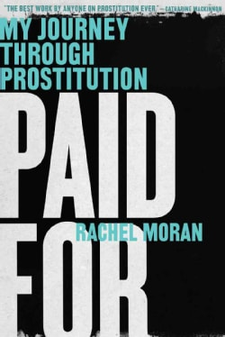Paid for: My Journey Through Prostitution (Paperback)