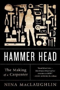 Hammer Head: The Making of a Carpenter (Paperback)