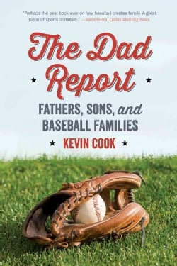 The Dad Report: Fathers, Sons, and Baseball Families (Paperback)