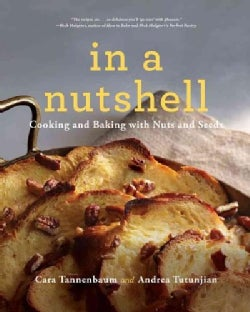 In a Nutshell: Cooking and Baking with Nuts and Seeds (Paperback)
