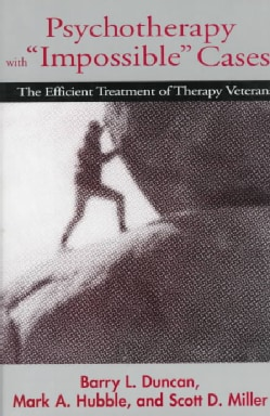 "Psychotherapy With ""Impossible"" Cases: The Efficient Treatment of Therapy Veterans (Paperback)"