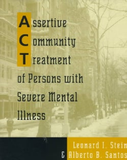 Assertive Community Treatment of Persons With Severe Mental Illness (Paperback)