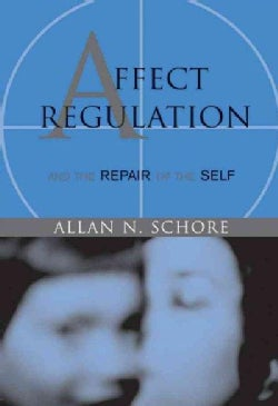 Affect Regulation & the Repair of the Self (Hardcover)