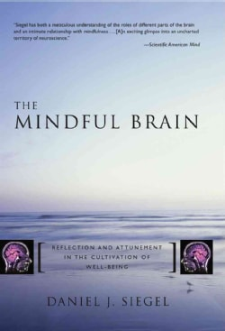The Mindful Brain: Reflection and Attunement in the Cultivation of Well-Being (Hardcover)