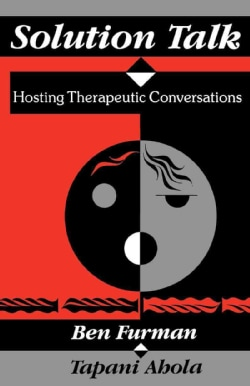 Solution Talk: Hosting Therapeutic Conversations (Paperback)