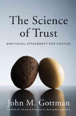 The Science of Trust: Emotional Attunement for Couples (Hardcover)