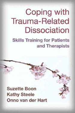 Coping With Trauma-Related Dissociation: Skills Training for Patients and Their Therapists (Paperback)