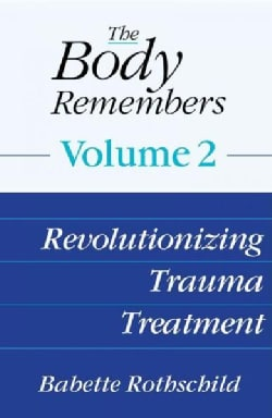 The Body Remembers: Revolutionizing Trauma Treatment (Hardcover)