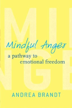 Mindful Anger: A Pathway to Emotional Freedom (Hardcover)