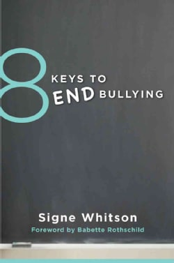 8 Keys to End Bullying: Strategies for Parents & Schools (Paperback)