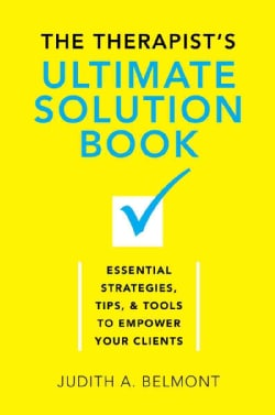 The Therapist's Ultimate Solution Book: Essential Strategies, Tips & Tools to Empower Your Clients (Hardcover)
