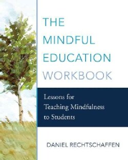 The Mindful Education: Lessons for Teaching Mindfulness to Students (Paperback)