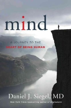 Mind: A Journey to the Heart of Being Human (Hardcover)