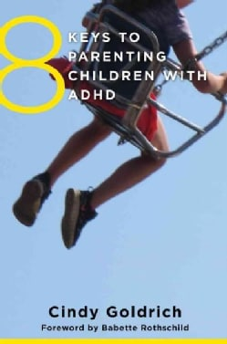 8 Keys to Parenting Children With ADHD (Paperback)