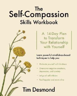 The Self-Compassion Skills: A 14-day Plan to Transform Your Relationship With Yourself (Paperback)