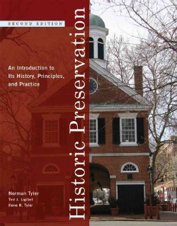 Historic Preservation: An Introduction to Its History, Principles, and Practice (Paperback)