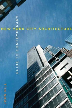 Guide to Contemporary New York City Architecture (Paperback)