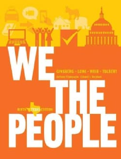 We the People: An Introduction to American Politics, Texas Edition (Hardcover)