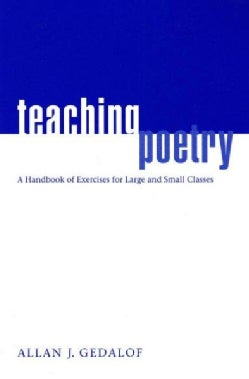 Teaching Poetry: A Handbook Of Exercises For Large And Small Classes (Paperback)