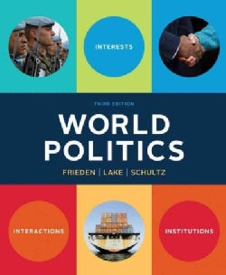 World Politics: Interests, Interactions, Institutions (Paperback)