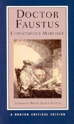 Doctor Faustus: A Two-Text Edition (A-Text, 1604; B-Text, 1616) Contexts And Sources Criticism (Paperback)