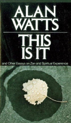 This Is It, and Other Essays on Zen and Spiritual Experience (Paperback)