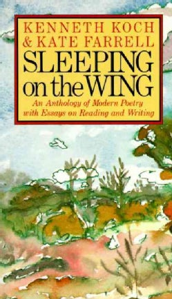 Sleeping on the Wing: An Anthology of Modern Poetry, With Essays on Reading and Writing (Paperback)