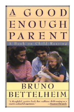 A Good Enough Parent: A Book on Child-Rearing (Paperback)