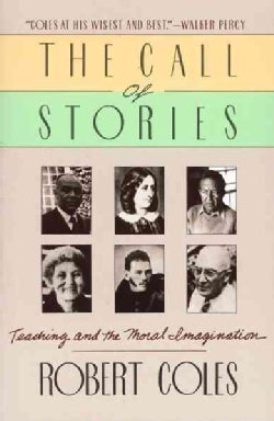 The Call of Stories: Teaching and the Moral Imagination (Paperback)