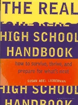 The Real High School Handbook: How to Survive, Thrive, and Prepare for What's Next (Paperback)
