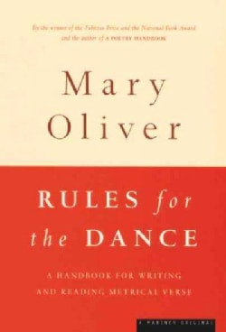 Rules for the Dance: A Handbook for Writing and Reading Metrical Verse (Paperback)