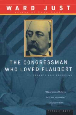 The Congressman Who Loved Flaubert: 21 Stories and Novellas (Paperback)