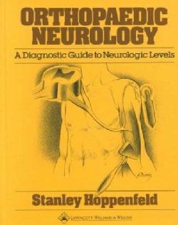 Orthopaedic Neurology: A Diagnostic Guide to Neurologic Levels (Hardcover)