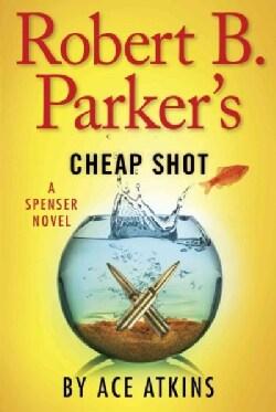 Robert B. Parker's Cheap Shot (Hardcover)