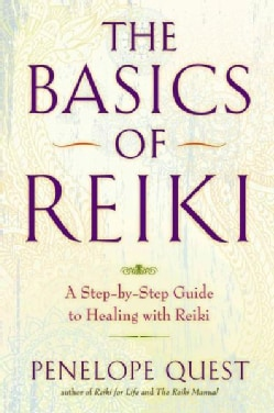 The Basics of Reiki: A Step-by-Step Guide to Healing With Reiki (Paperback)