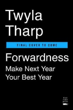 Forwardness: Next Year Is Your Best Year (Hardcover)